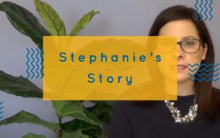 Stephanie's Story